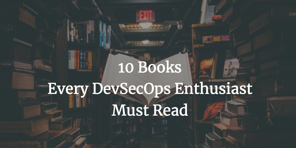 10 Books Every DevSecOps Enthusiast Must Read in 2021