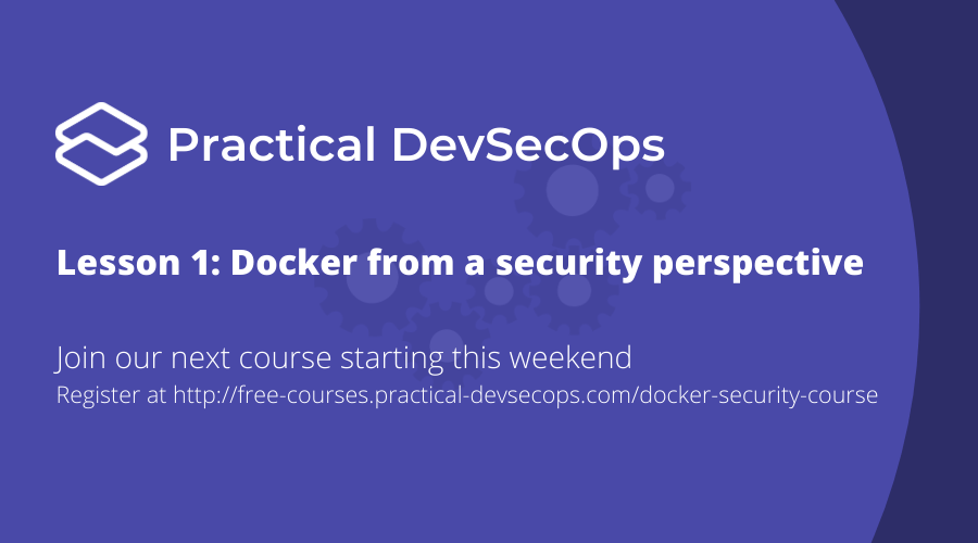 Lesson 1: Understand Docker from a security perspective